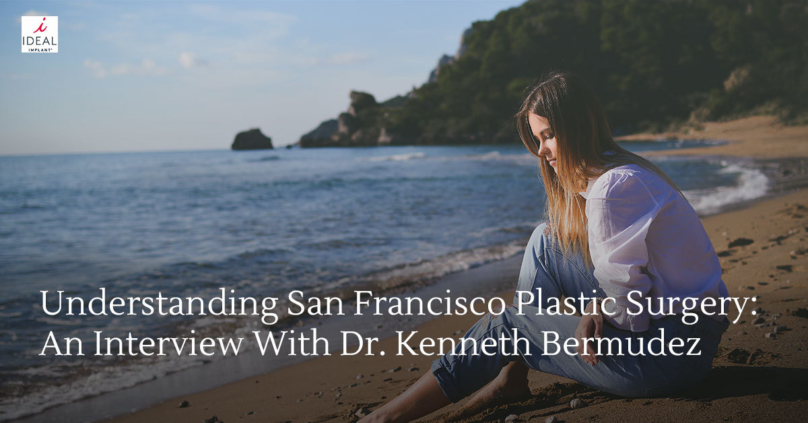 b0e2b8ed3b1 Understanding San Francisco Breast Implants  An Interview with Dr. Kenneth  Bermudez